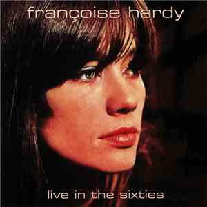 Françoise Hardy - Live In The Sixties download mp3 album