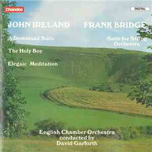 John Ireland, Frank Bridge / English Chamber Orchestra , Conducted By David Garforth - Music Of John Ireland & Frank Bridge download mp3 album