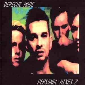 Depeche Mode - Personal Mixes 2 download mp3 album