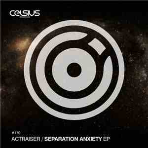 Actraiser - Separation Anxiety EP download mp3 album