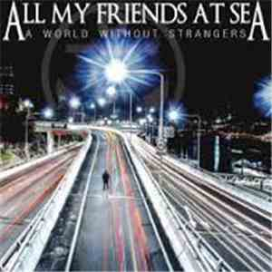 All My Friends At Sea - A World Without Strangers download mp3 album