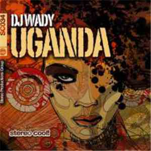 DJ Wady - Uganda download mp3 album
