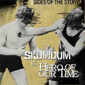 Hero Of Our Time Vs Skumdum - 2 Sides Of The Story download mp3 album