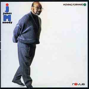 James Moody - Moving Forward download mp3 album
