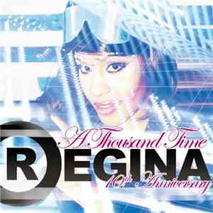 Regina - A Thousand Time Djs Only (10th Anniversary) download mp3 album