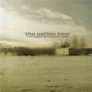 The Nation Blue - A Blueprint For Modern Noise download mp3 album