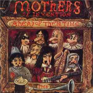 Frank Zappa / The Mothers Of Invention - Ahead Of Their Time download mp3 album
