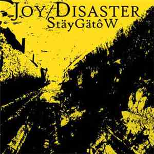 Joy/Disaster - StäyGätôW download mp3 album
