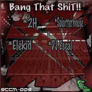 Various - Bang That Shit!! download mp3 album
