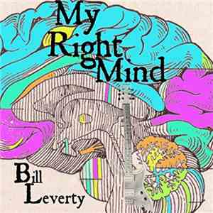 Bill Leverty - My Right Mind download mp3 album