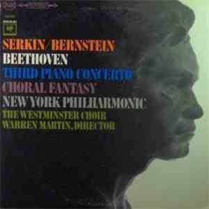 Beethoven - Serkin, Bernstein, New York Philharmonic, The Westminster Choir, Warren Martin - Third Piano Concerto / Choral Fantasy download mp3 album
