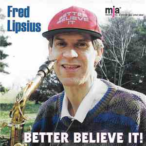 Fred Lipsius - Better Believe It! download mp3 album