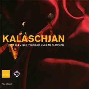 Kalaschjan - Rural And Urban Traditional Music From Armenia download mp3 album