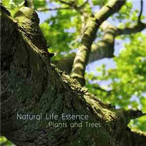 Natural Life Essence - Plants And Trees download mp3 album
