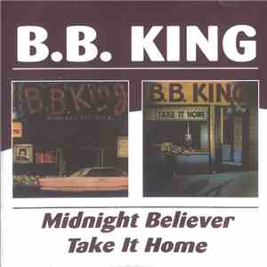B.B. King - Midnight Believer / Take It Home download mp3 album