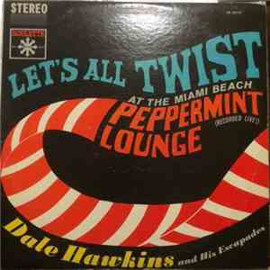 Dale Hawkins & His Escapades - Let's All Twist At The Miami Beach Peppermint Lounge download mp3 album