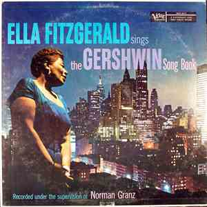 Ella Fitzgerald With Nelson Riddle And His Orchestra - Ella Fitzgerald Sings The Gershwin Song Book Vol. 1 download mp3 album