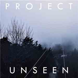 Project Unseen - Project Unseen download mp3 album