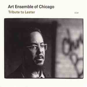 Art Ensemble Of Chicago - Tribute To Lester download mp3 album