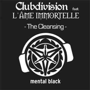 Clubdivision Feat. L'Ame Immortelle - The Cleansing download mp3 album