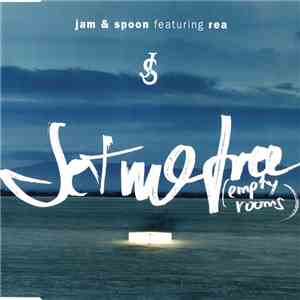 Jam & Spoon Featuring Rea - Set Me Free (Empty Rooms) download mp3 album