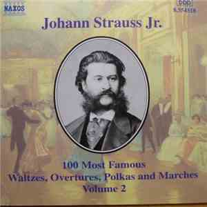 Johann Strauss Jr. - 100 Most Famous Waltzes, Overtures, Polkas And Marches Volume.2 download mp3 album