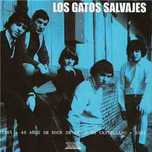 Los Gatos Salvajes - 1965 • 40 Años De Rock De Autor En Castellano • 2005 download mp3 album