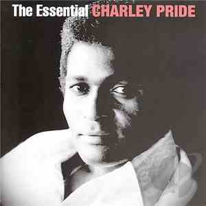 Charley Pride - The Essential Charley Pride download mp3 album